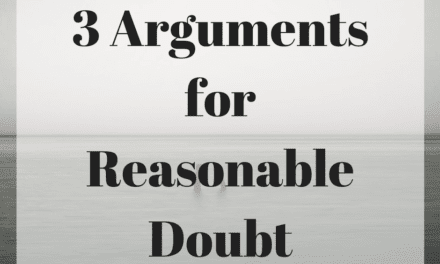 3 Arguments for Reasonable Doubt