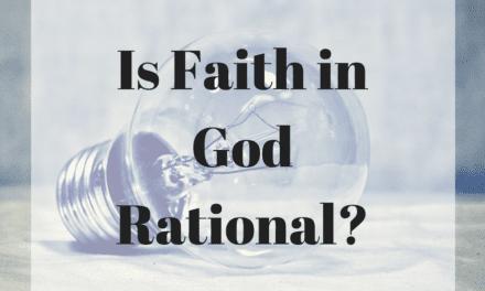 Is Faith in God Rational?