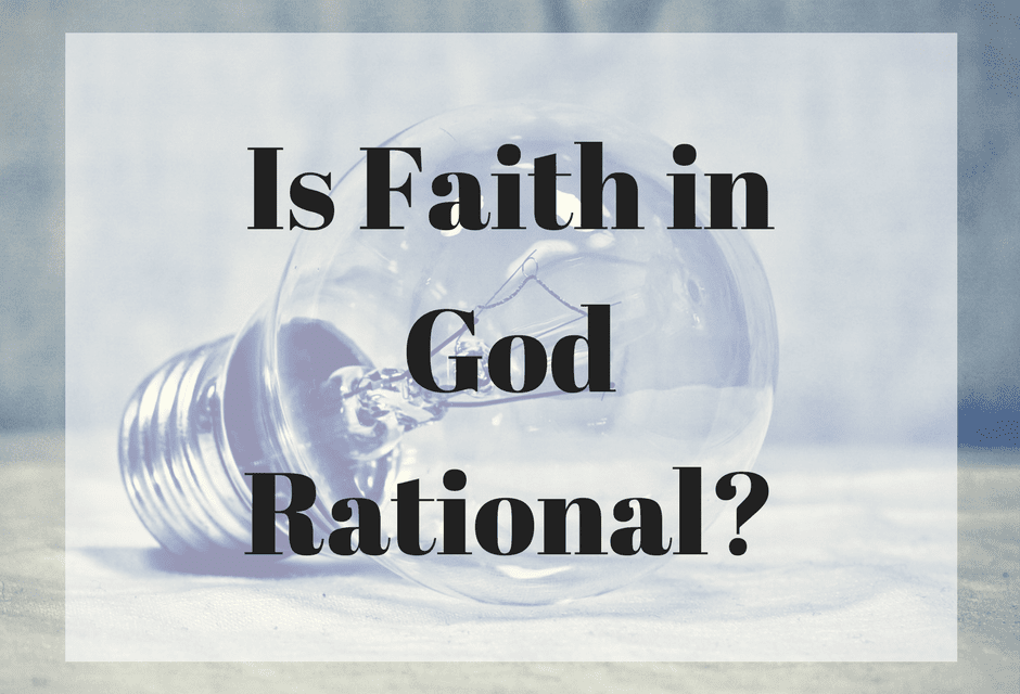 Is Faith in God Rational?