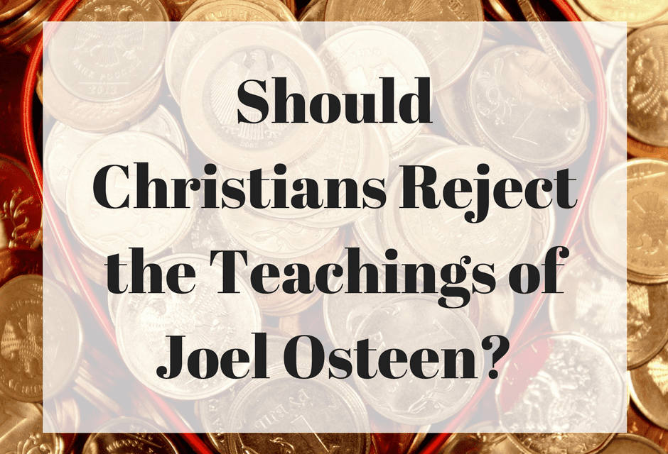 Should Christians Reject the Teachings of Joel Osteen?