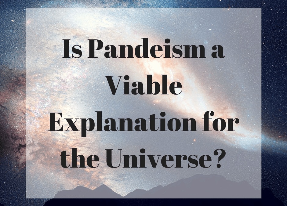 Is Pandeism a Viable Explanation for the Universe?