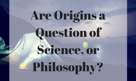 Are Origins a Question of Science, or Philosophy?