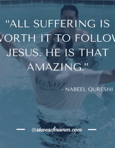 """""""All suffering is worth it to follow Jesus. He is that amazing."""" ― Nabeel Qureshi"""