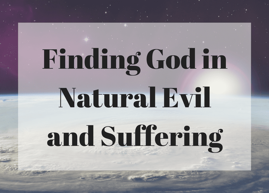 Finding God in Natural Evil and Suffering
