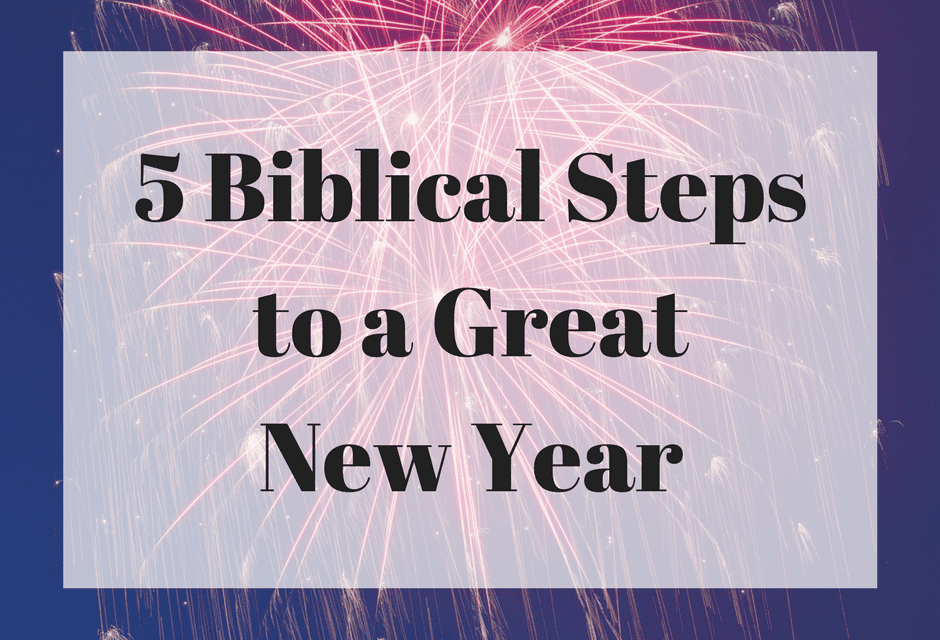 5 Biblical Steps to a Great New Year