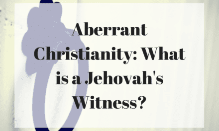 Aberrant Christianity: What is a Jehovah's Witness?
