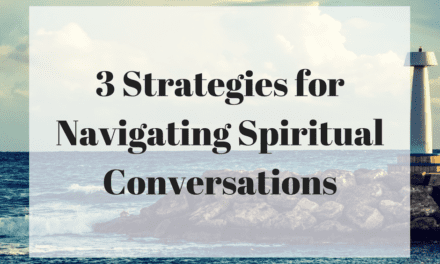 3 Strategies for Navigating Spiritual Conversations