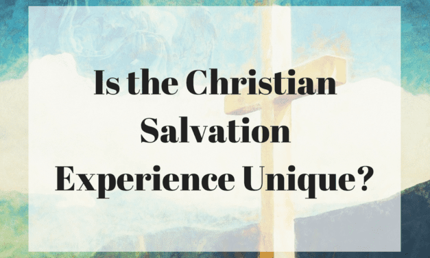 Is the Christian Salvation Experience Unique?