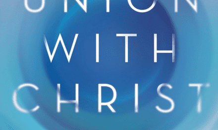 Book Review: Union with Christ: The Way to Know and Enjoy God