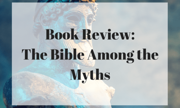 Book Review: The Bible Among the Myths