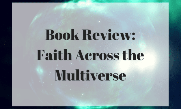 Book Review: Faith Across the Multiverse