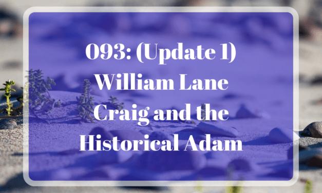 093: (Update 1) William Lane Craig and the Historical Adam