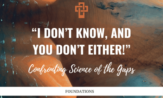 """""""I Don't Know, and You Don't Either!"""" — Confronting Science of the Gaps"""
