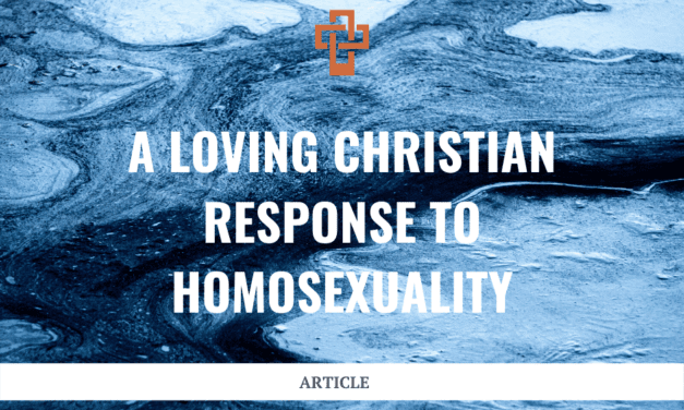 A Loving Christian Response to Homosexuality