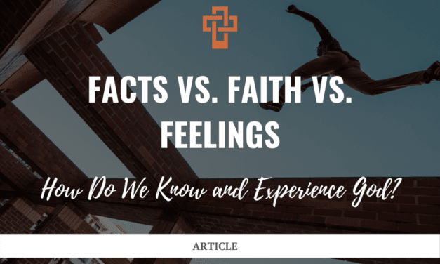 Facts vs. Faith vs. Feelings: How Do We Know and Experience God?
