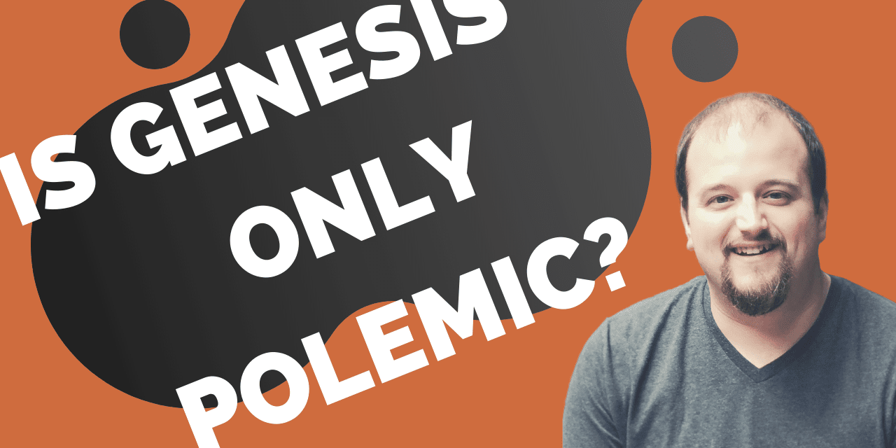 Genesis 1-11 Merely Polemic?