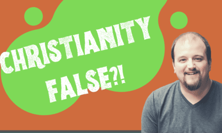 Therefore, Christianity is False?