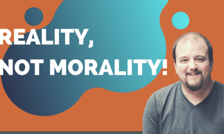Christianity is About Reality, not Morality!