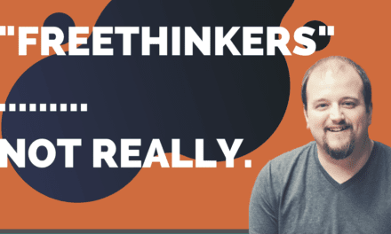 "Why ""Freethinkers"" are Actually Determinists"