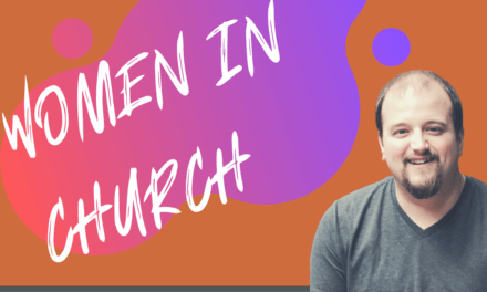 Question: What is the Role of Women in the Church?