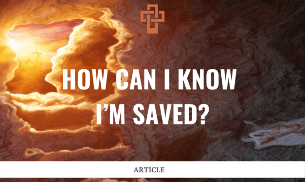 How Can I Know I'm Saved?