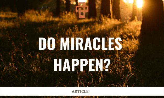 Do Miracles Happen?