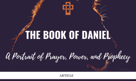 Daniel: A Portrait of Prayer, Power, and Prophecy